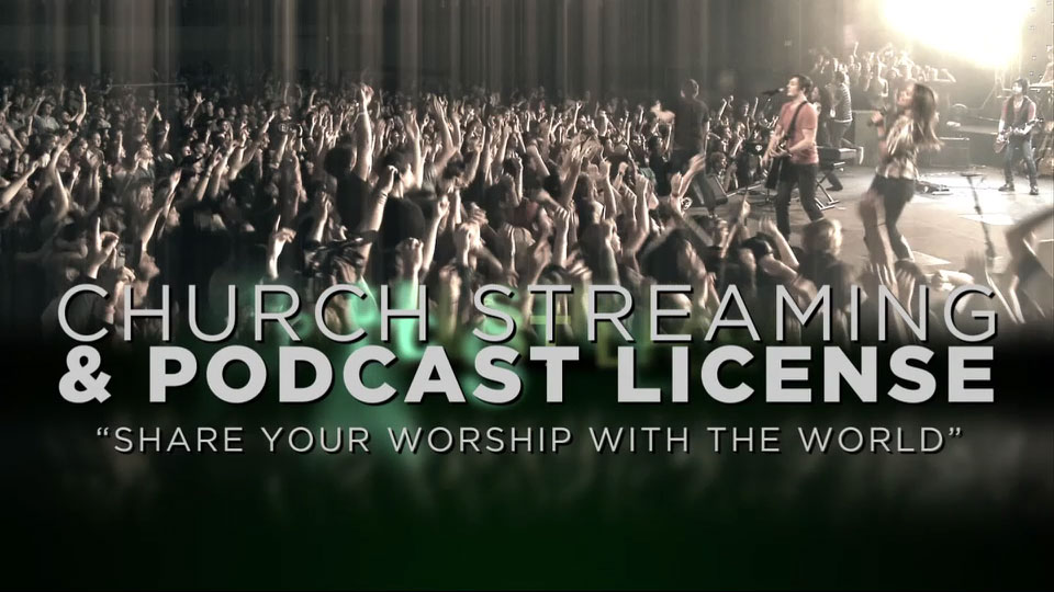 STREAM…The CCLI Streaming & Podcast License – Part III