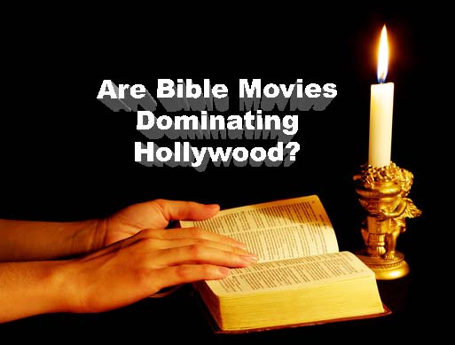 Bible Movies Take Over Hollywood: Jesus, Noah, Moses, Heaven & More in 2014!