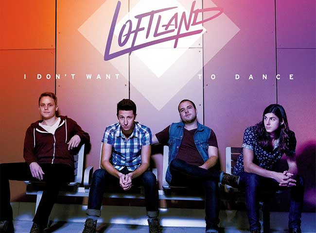 """Christian Band Loftland & Their New Album """"I Don't Want to Dance"""""""