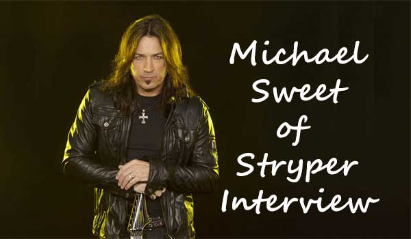 Michael Sweet of Stryper – An Intimate Interview about His Life!