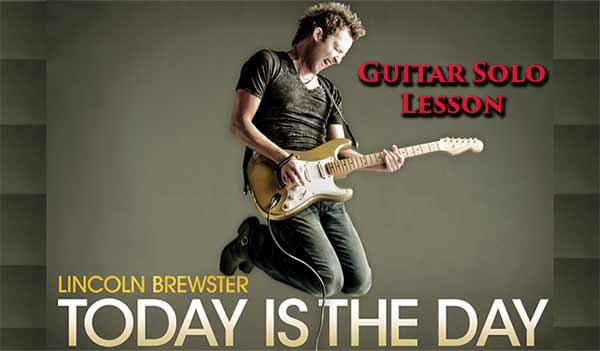 FREE Praise Team Video Lesson –  Today is the Day Guitar Solo By Lincoln Brewster