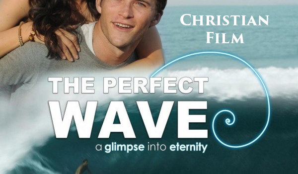 """Why """"The Perfect Wave"""" is a Life-Changing Movie — Christian Movie Review"""