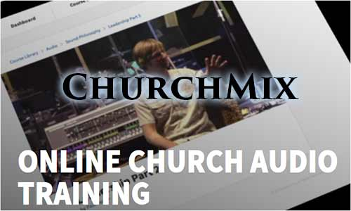 Church Mix: Overcome Inconsistent Sound Quality in Worship