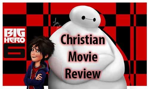 Big Hero 6 – Christian Movie Review