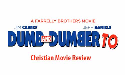 Dumb and Dumber To – Christian Movie Review
