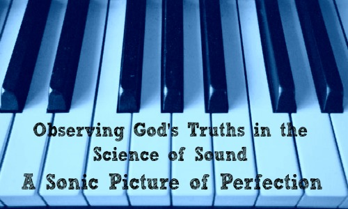 Observing God's Truths In the Science of Sound