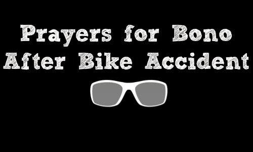 Prayers for Bono After Bike Accident