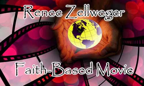 Renee Zellweger's Faith-Based Movie