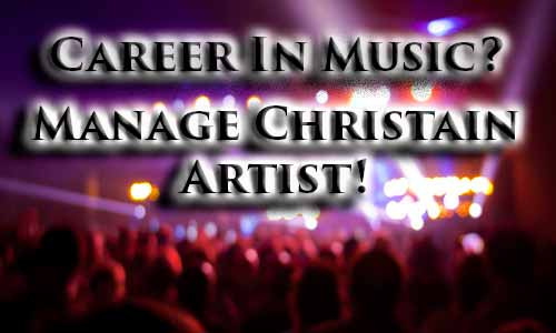 Make Music A Career – Manage Christian Artists!
