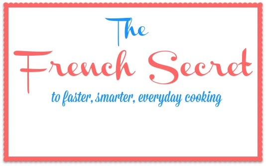 The French Secret to Faster, Smarter Everyday Cooking