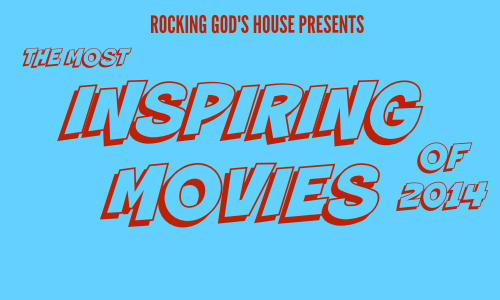 The Most Inspiring Movies of 2014