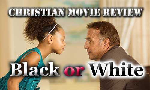 Black or White — Christian Movie Review