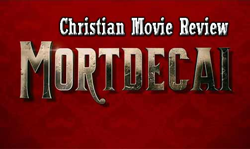 Mortdecai – Christian Movie Review