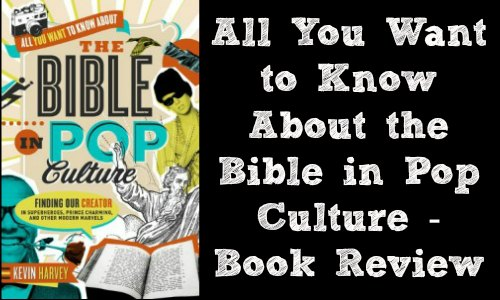 All You Want to Know About the Bible in Pop Culture – Review