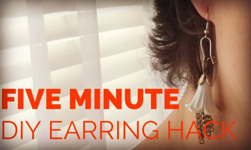 Five Minute DIY Earring Hack