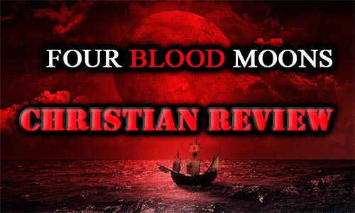 Four Blood Moons – Christian Movie Review