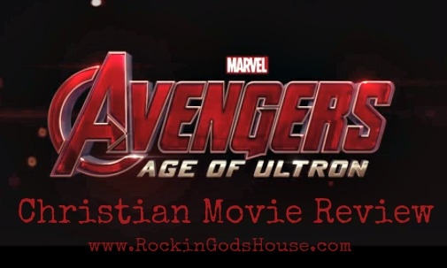 Avengers: Age of Ultron – Christian Movie Review