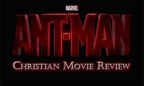 Ant-Man – Christian Movie Review