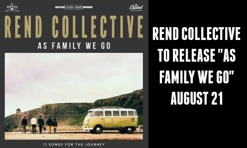 "Rend Collective to Release ""As Family We Go"""