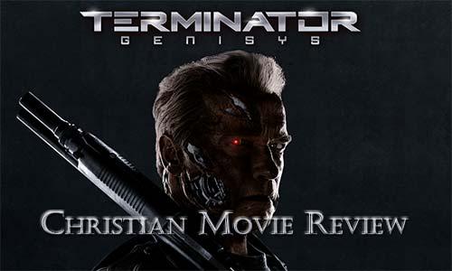 Terminator Genisys – Christian Movie Review