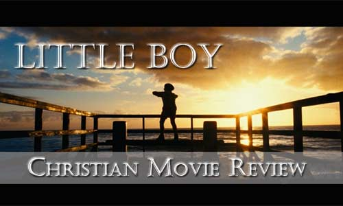 Little Boy (Blu-Ray) – Christian Movie Review
