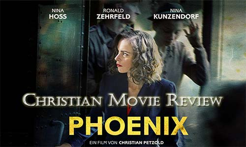 "The Haunting Beauty of ""Phoenix"" – Christian Movie Review"