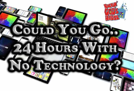 24 Hours Without Technology – Take The Challenge