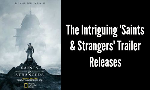 The Intriguing 'Saints & Strangers' Trailer Releases
