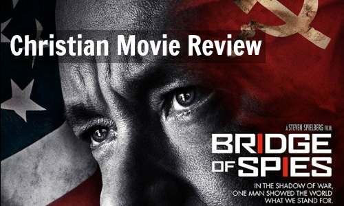 The Marvelous 'Bridge of Spies' – Christian Movie Review