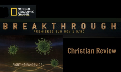 National Geographic 'Breakthrough' (Ep. 1) – Christian Review