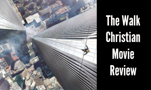 The Walk – Christian Movie Review – This Film Amazed Me