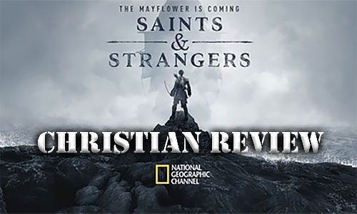 Saints & Strangers – Christian Movie Review