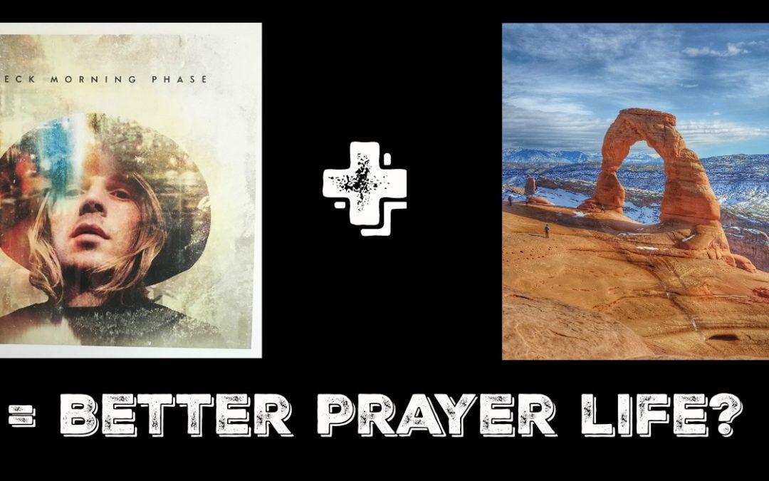 Beck's 'Morning Phase' + Arches National Park = Better Prayer Life?
