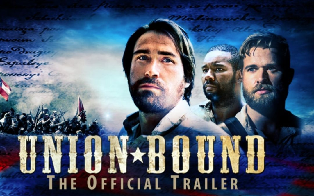 Civil War Film 'Union Bound' Brings Underground Railroad Diary to Theaters Nationwide April 22