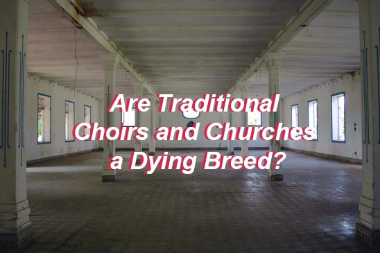 Are Choirs And Churches A Dying Breed At Rocking Gods House