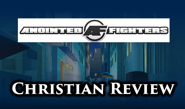 Anointed Fighters DVD Christian Review At Rocking Gods House