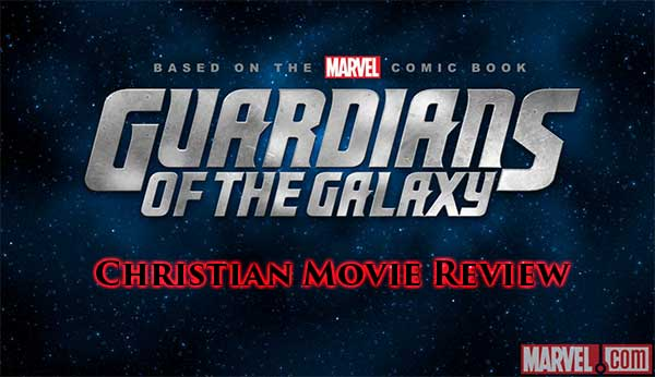 Guardians of the Galaxy Motion Picture Chrisian Review At Rocking Gods House