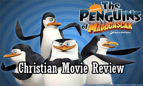 Penguins of Madagascar – Christian Movie Review