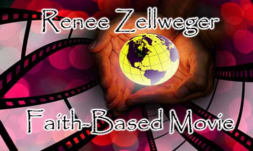 Renee Zellweger Faith-Based Movie At Rocking Gods House