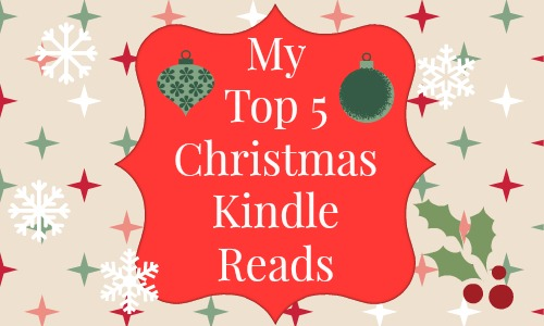 My Top 5 Christmas Kindle Reads at Rocking God's House