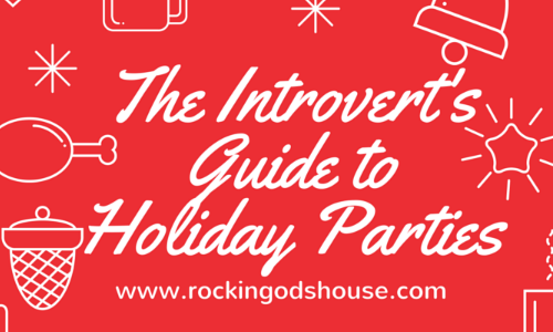 The Introvert's Guide to Holiday Parties at Rocking God's House