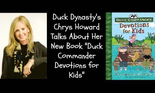 Duck Dynasty's Chrys Howard Talks About Her New Book Duck Commander Devotions for Kids - Rocking God's House