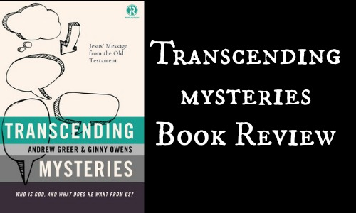 Transcending Mysteries Book Review at Rocking God's House