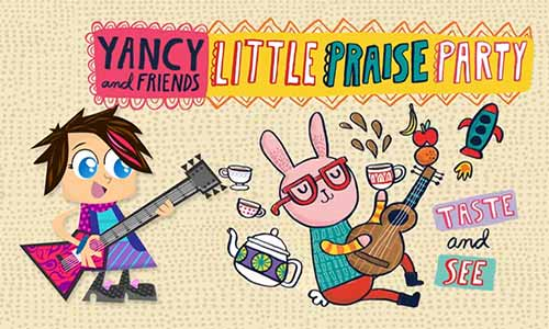 Yancy And Friends Little Praise Party Taste and See At Rocking Gods House