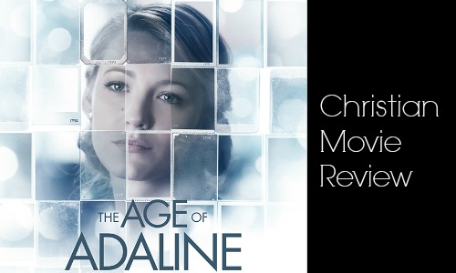 Age of Adaline - Christian Movie Review at Rocking God's House (Feature Pic)
