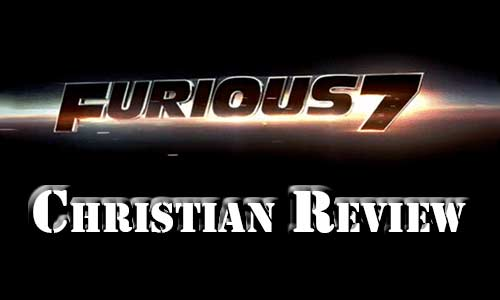 Furious 7 Christian Movie Review At Rocking Gods House