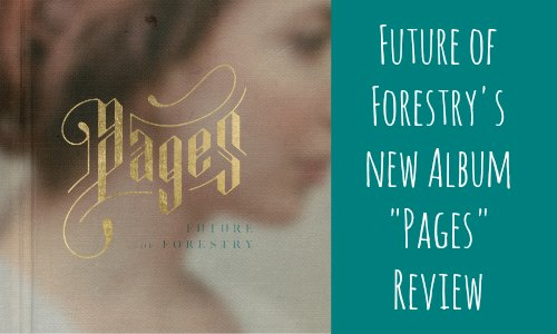 Future of Forestry Pages Album Review at Rocking God's House