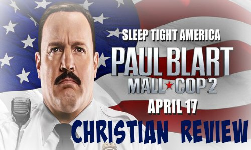 Paul Blart Mall Cop 2 Christian Movie Review at Rocking Gods House