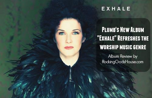 "Plumb's Album ""Exhale"" Refreshes the Worship Genre"