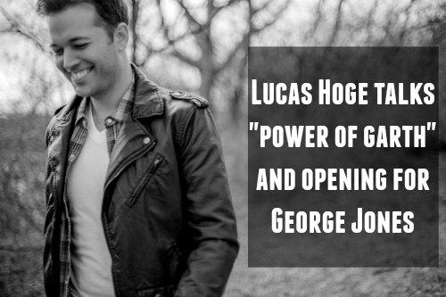 Lucas Hoge Talks Power of Garth and Opening for George Jones